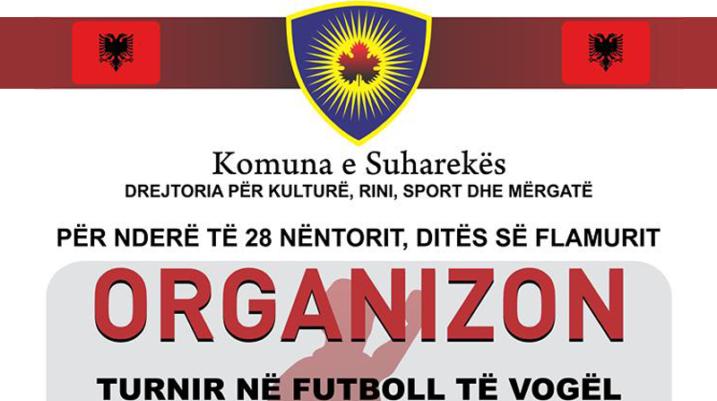 Suharekë: Për nder të 28 Nëntorit, ditës së flamurit, organizohet turnir në futboll të vogël