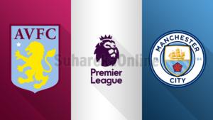 Premier League, Aston Villa – Manchester City, formacionet e mundshme