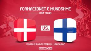 Ndeshje interesante në EURO2020, Danimarka – Finlanda, formacionet e mundshme